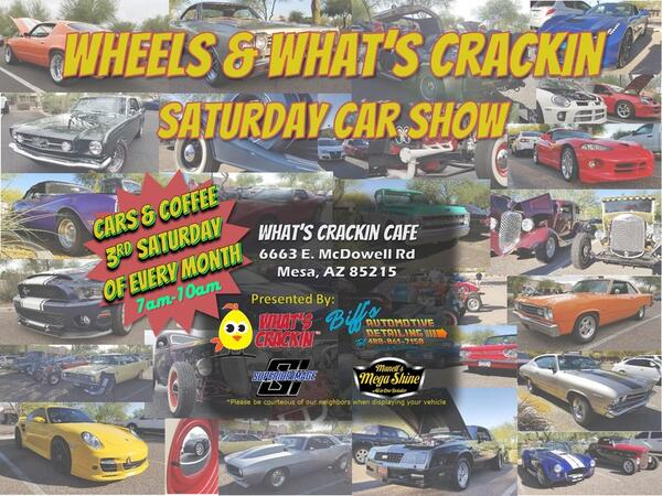 Aug Wheels Whats Crackin Saturday AM Car Show Nextdoor - Mesa car show