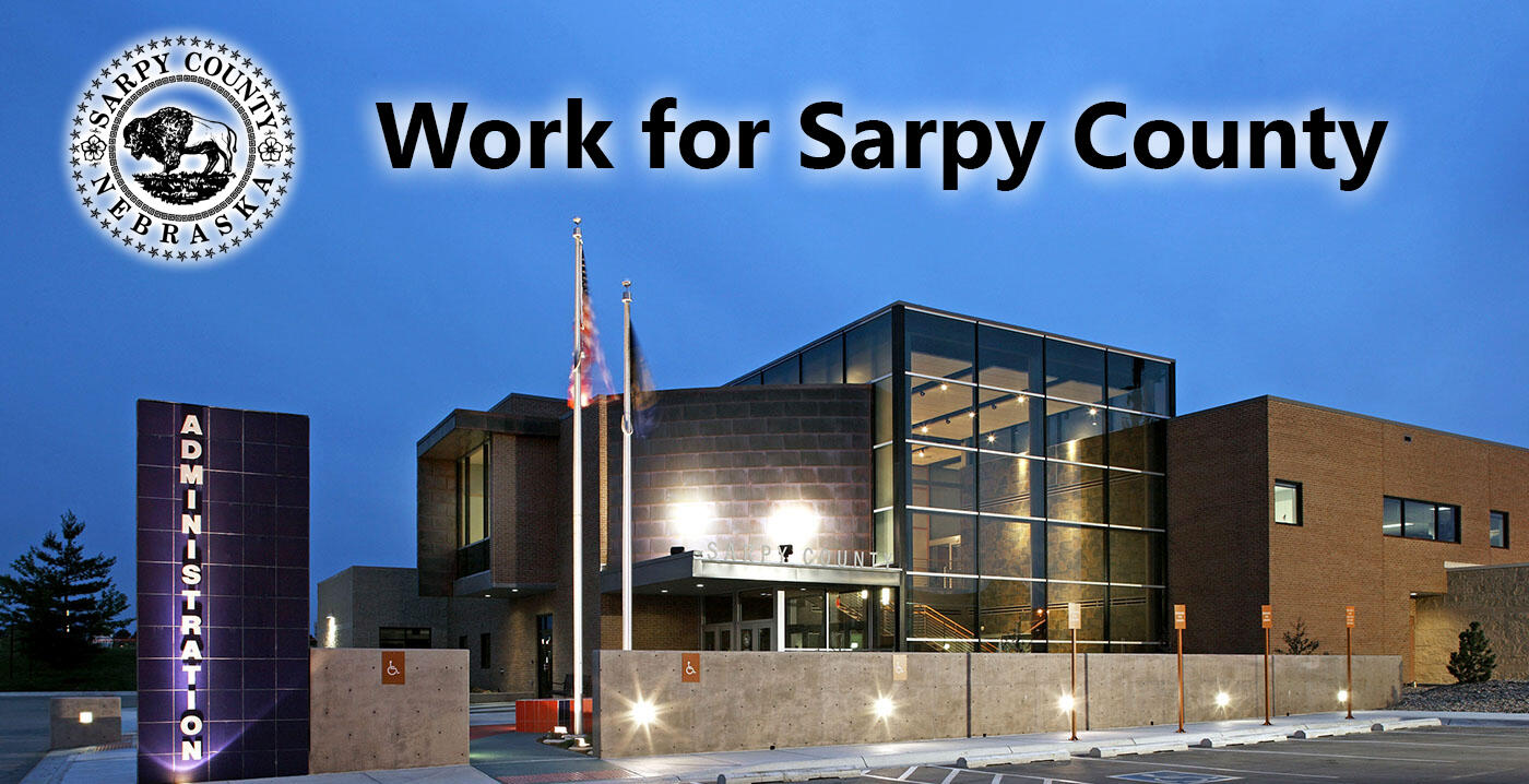 JOIN OUR TEAM! Sarpy County is hiring a Heavy Equipment