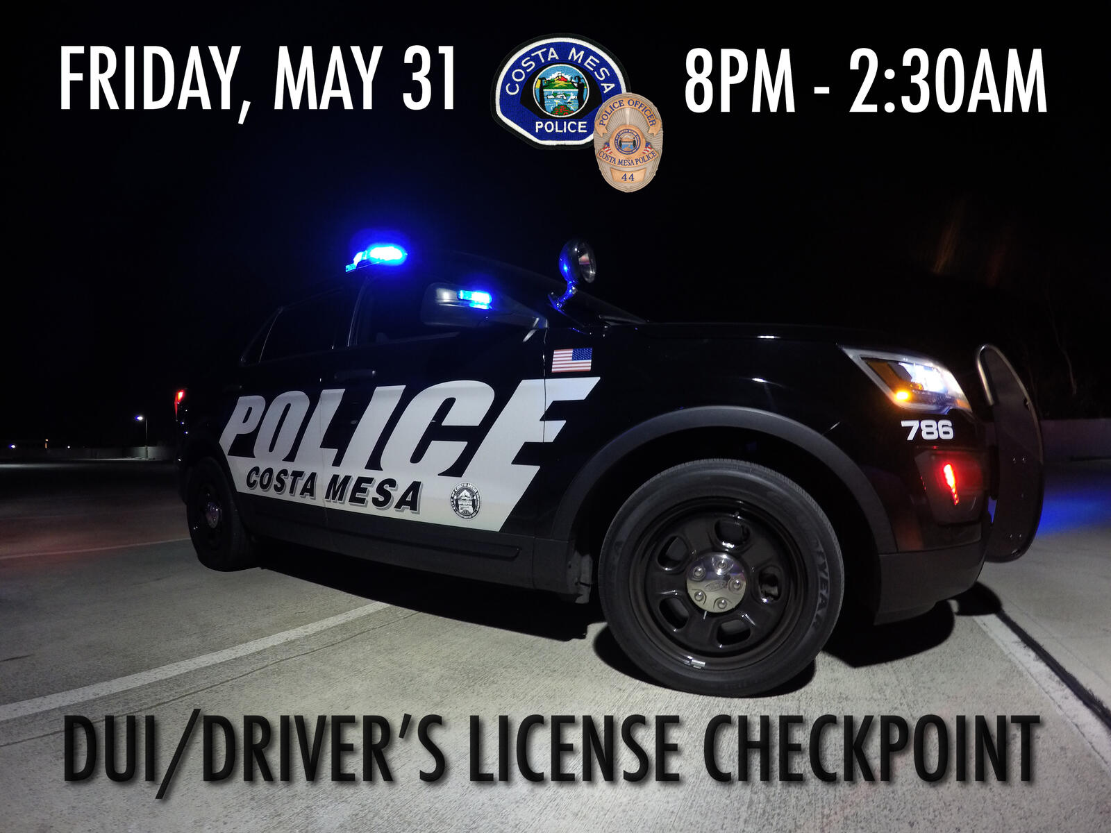 We will be conducting a DUI/Driver's License Checkpoint on