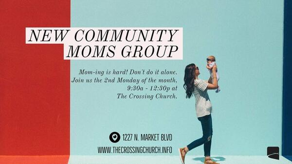 Aug 14 · Moms group starting at The Crossing Church in Natomas