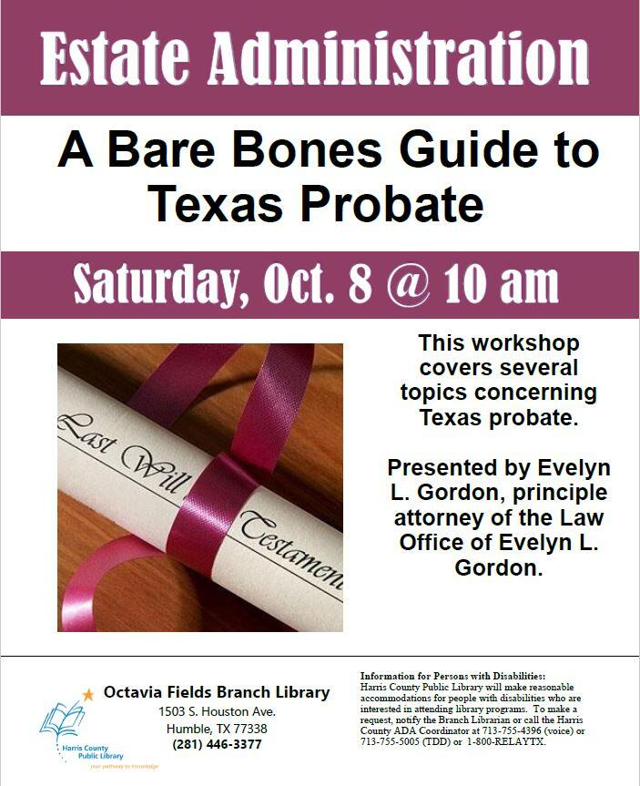 Estate Administration A Bare Bones Guide To Texas Probate Octavia Fields Library Oct 8 10am Harris County Public Libraries
